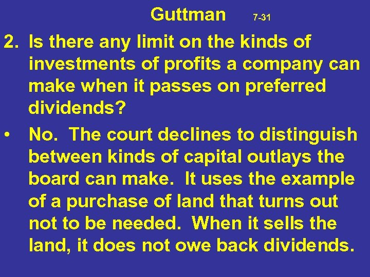 Guttman 7 -31 2. Is there any limit on the kinds of investments