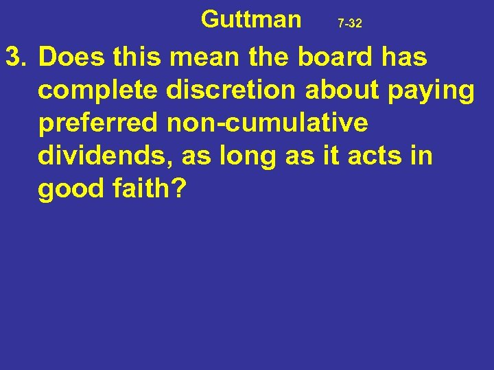 Guttman 7 -32 3. Does this mean the board has complete discretion about