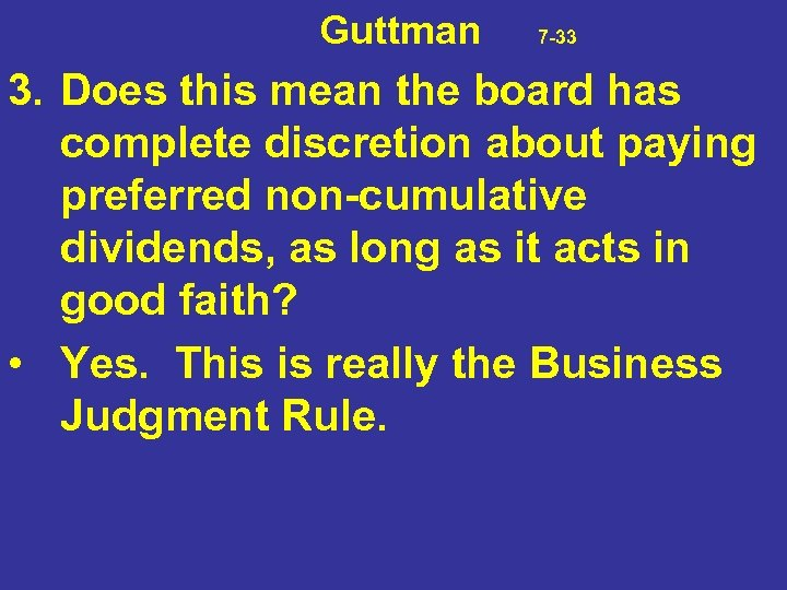 Guttman 7 -33 3. Does this mean the board has complete discretion about