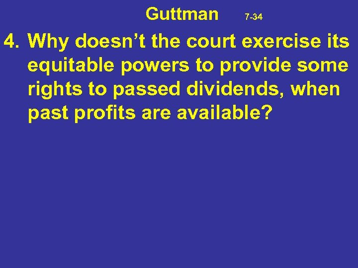 Guttman 7 -34 4. Why doesn't the court exercise its equitable powers to