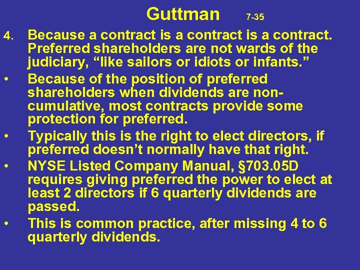 Guttman 7 -35 4. • • Because a contract is a contract. Preferred