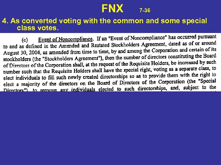 FNX 7 -36 4. As converted voting with the common and some special