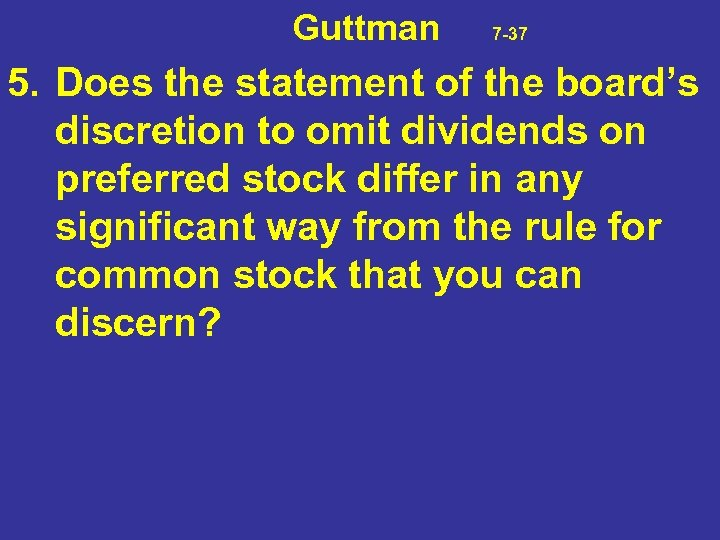 Guttman 7 -37 5. Does the statement of the board's discretion to omit