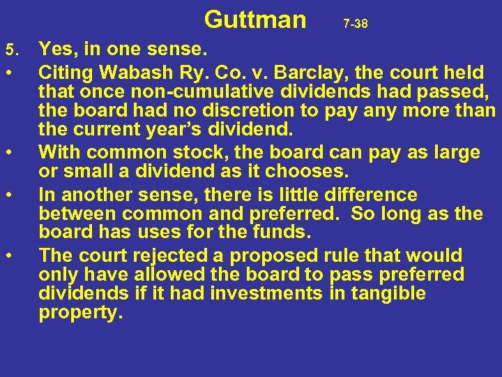 Guttman 7 -38 5. • • Yes, in one sense. Citing Wabash Ry.
