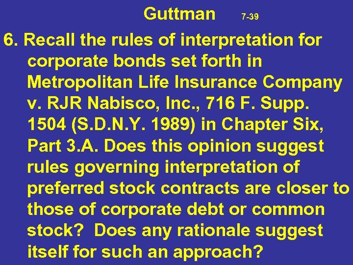 Guttman 7 -39 6. Recall the rules of interpretation for corporate bonds set