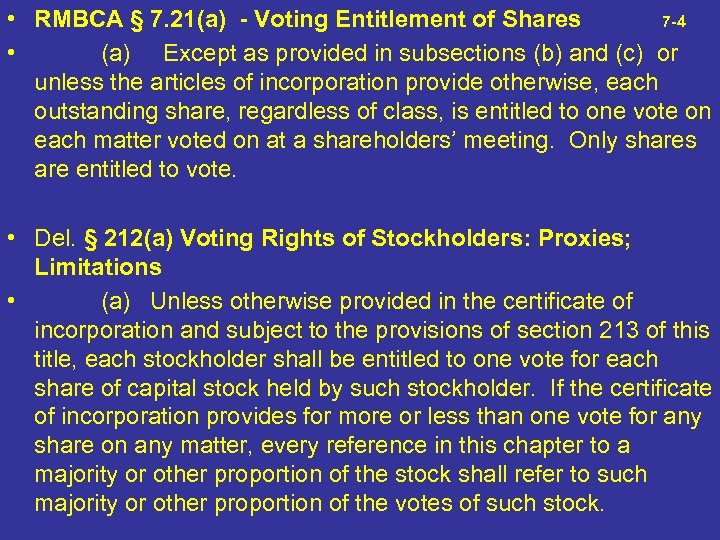 • RMBCA § 7. 21(a) - Voting Entitlement of Shares 7 -4 •