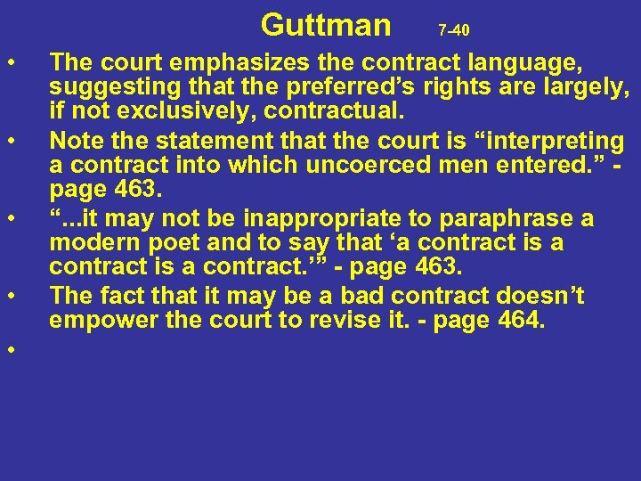 Guttman 7 -40 • • • The court emphasizes the contract language, suggesting