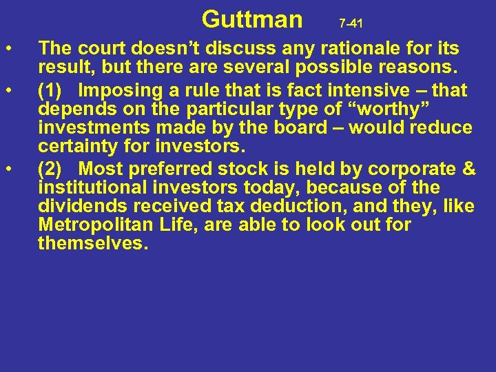 Guttman 7 -41 • • • The court doesn't discuss any rationale for
