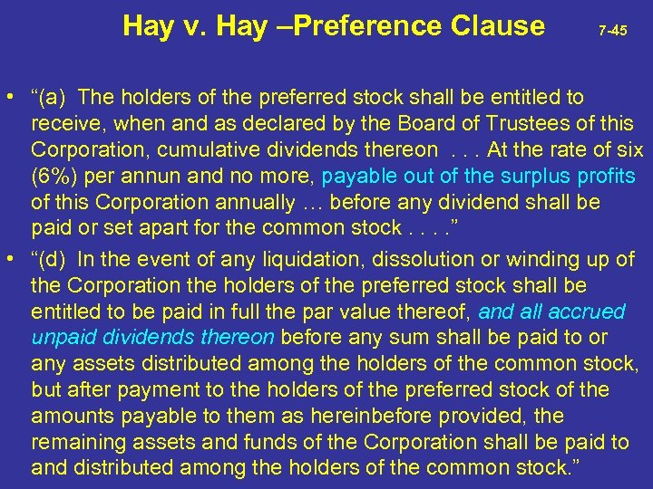 """Hay v. Hay –Preference Clause 7 -45 • """"(a) The holders of the"""