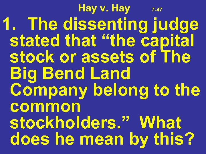 """Hay v. Hay 7 -47 1. The dissenting judge stated that """"the capital"""