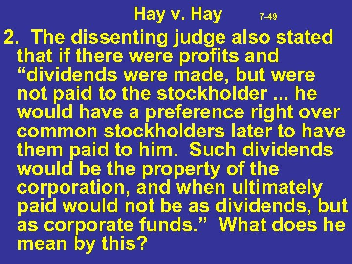 Hay v. Hay 7 -49 2. The dissenting judge also stated that if