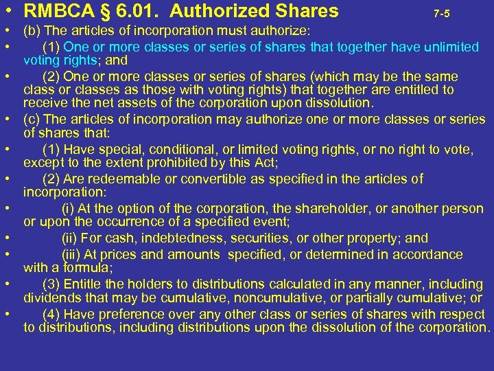 • RMBCA § 6. 01. Authorized Shares 7 -5 • (b) The articles