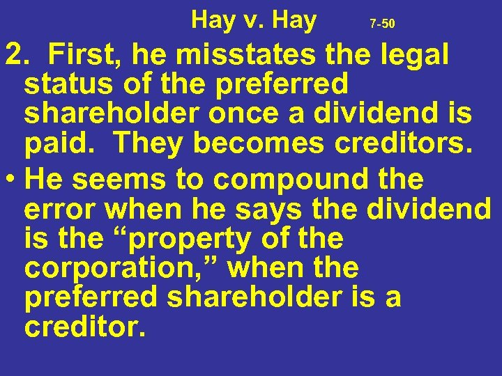 Hay v. Hay 7 -50 2. First, he misstates the legal status of
