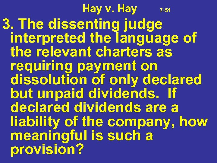 Hay v. Hay 7 -51 3. The dissenting judge interpreted the language of