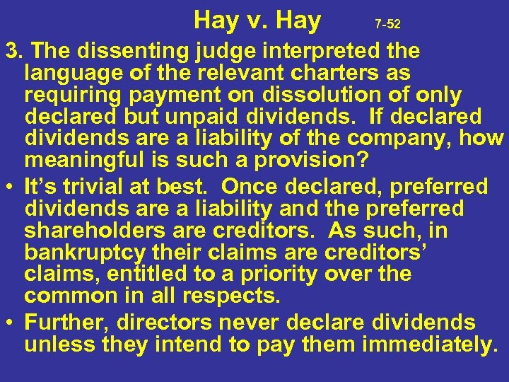 Hay v. Hay 7 -52 3. The dissenting judge interpreted the language of