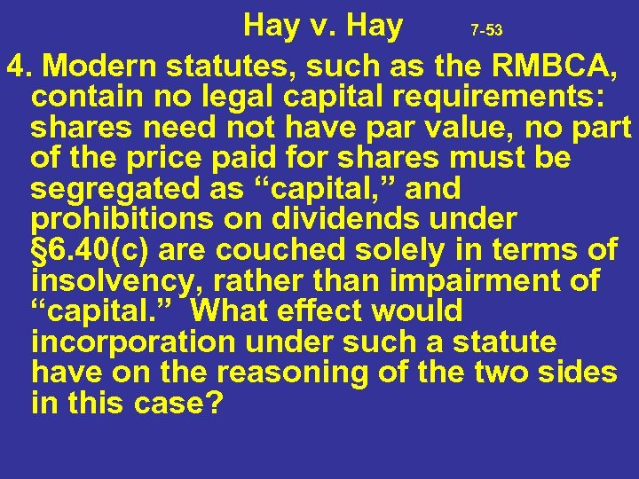 Hay v. Hay 7 -53 4. Modern statutes, such as the RMBCA, contain