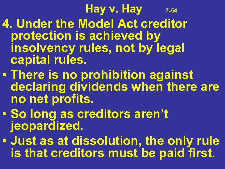 Hay v. Hay 7 -54 4. Under the Model Act creditor protection is