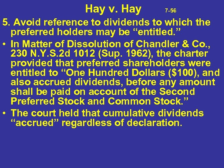Hay v. Hay 7 -56 5. Avoid reference to dividends to which the