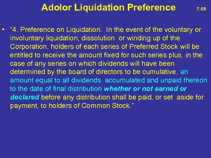 """Adolor Liquidation Preference 7 -58 • """" 4. Preference on Liquidation. In the"""