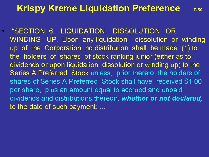 "Krispy Kreme Liquidation Preference 7 -59 • ""SECTION 6. LIQUIDATION, DISSOLUTION OR WINDING"