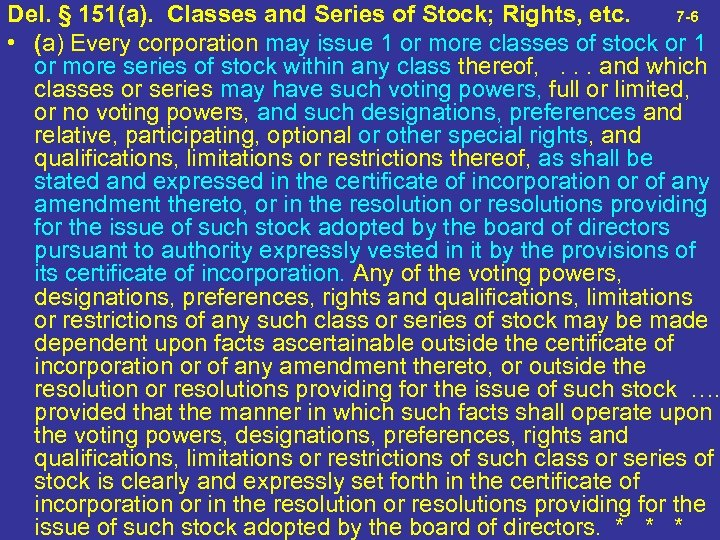 Del. § 151(a). Classes and Series of Stock; Rights, etc. 7 -6 • (a)