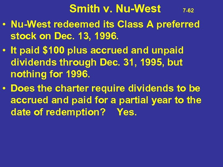 Smith v. Nu-West 7 -62 • Nu-West redeemed its Class A preferred stock