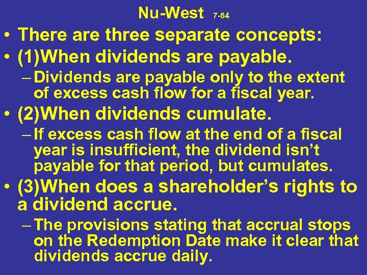 Nu-West 7 -64 • There are three separate concepts: • (1)When dividends are payable.