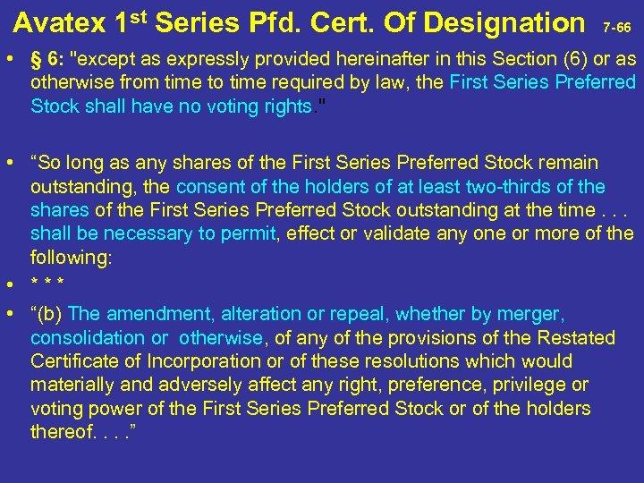 Avatex 1 st Series Pfd. Cert. Of Designation 7 -66 • § 6: