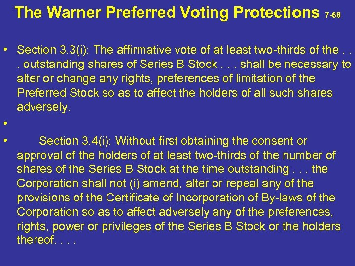 The Warner Preferred Voting Protections 7 -68 • Section 3. 3(i): The affirmative vote