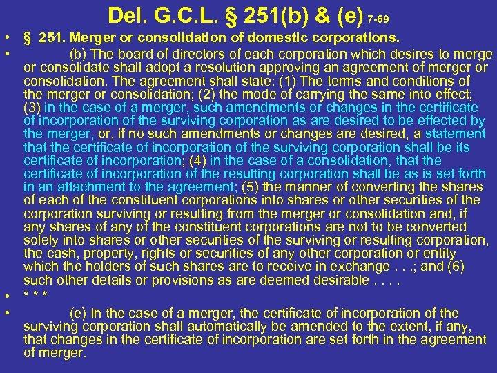 Del. G. C. L. § 251(b) & (e) 7 -69 • § 251. Merger