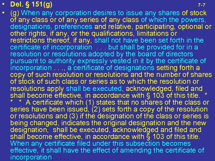 • Del. § 151(g) 7 -7 • (g) When any corporation desires to