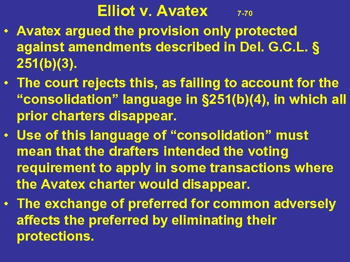 Elliot v. Avatex 7 -70 • Avatex argued the provision only protected against amendments