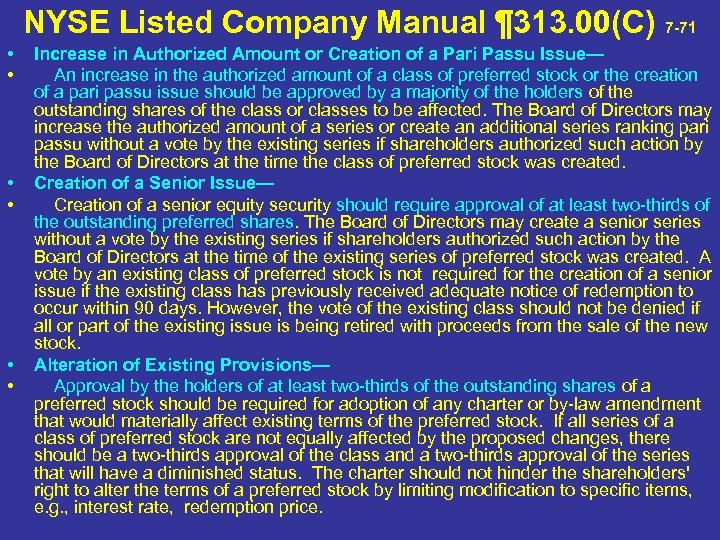 NYSE Listed Company Manual ¶ 313. 00(C) 7 -71 • • • Increase in