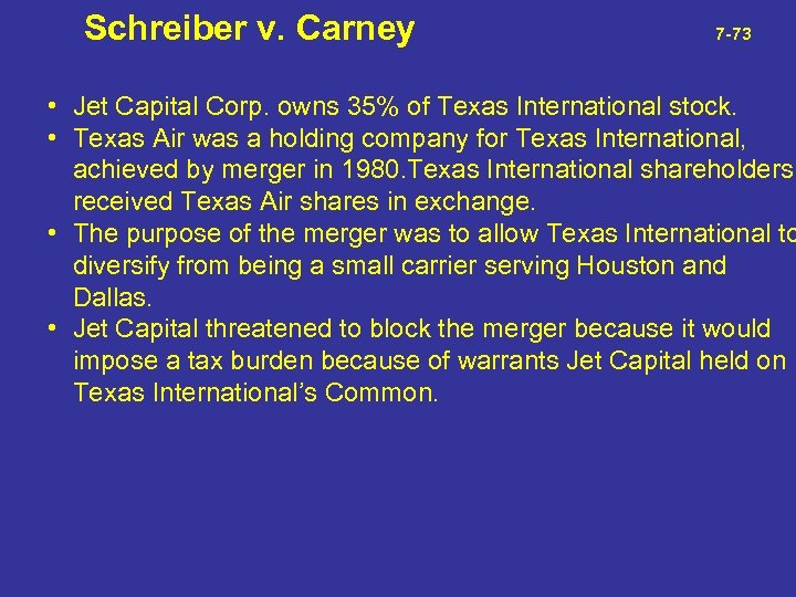 Schreiber v. Carney 7 -73 • Jet Capital Corp. owns 35% of Texas