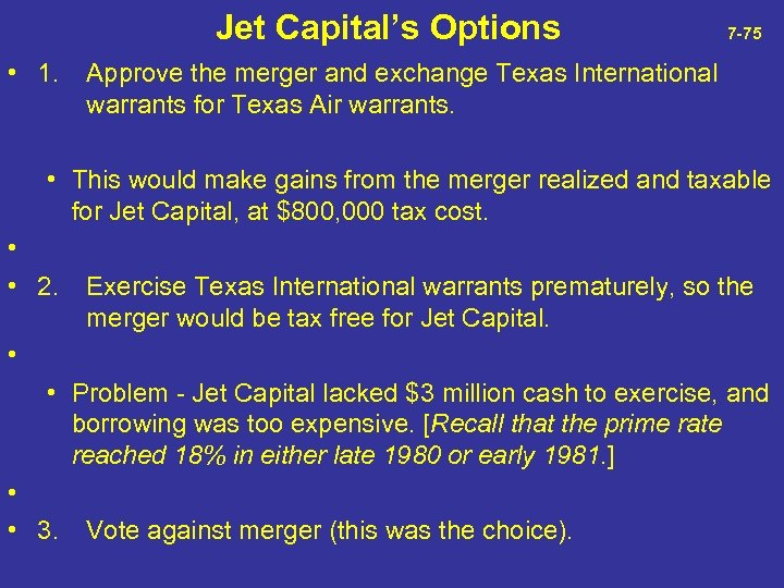 Jet Capital's Options 7 -75 • 1. Approve the merger and exchange Texas