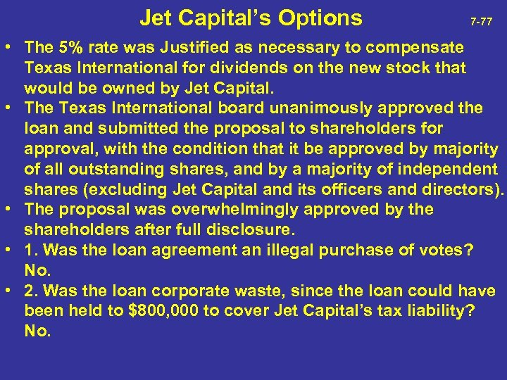 Jet Capital's Options 7 -77 • The 5% rate was Justified as necessary