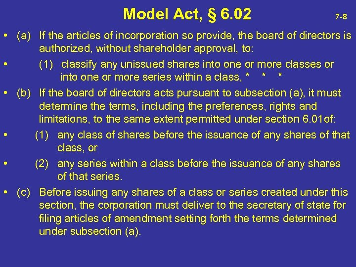 Model Act, § 6. 02 7 -8 • (a) If the articles of