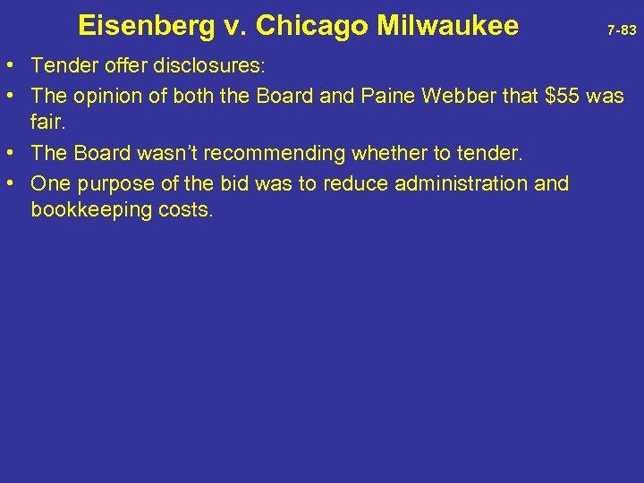 Eisenberg v. Chicago Milwaukee 7 -83 • Tender offer disclosures: • The opinion