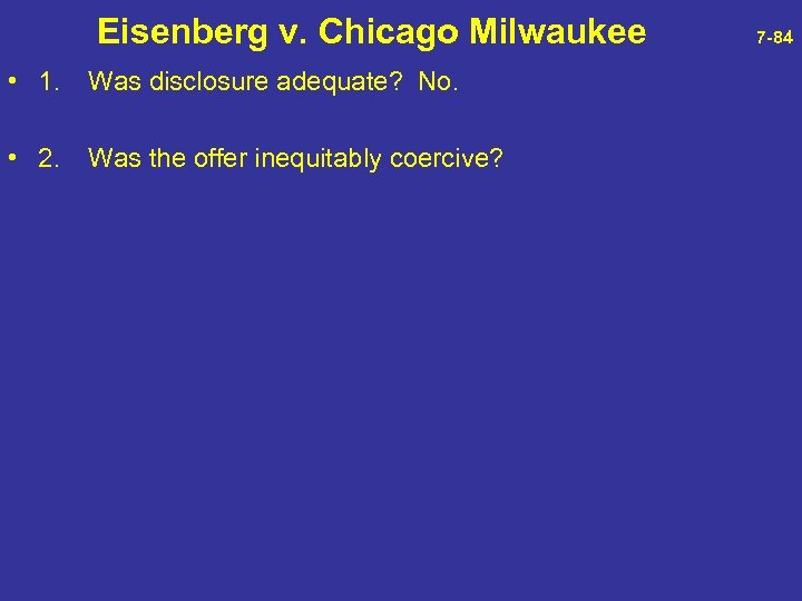 Eisenberg v. Chicago Milwaukee 7 -84 • 1. Was disclosure adequate? No. •