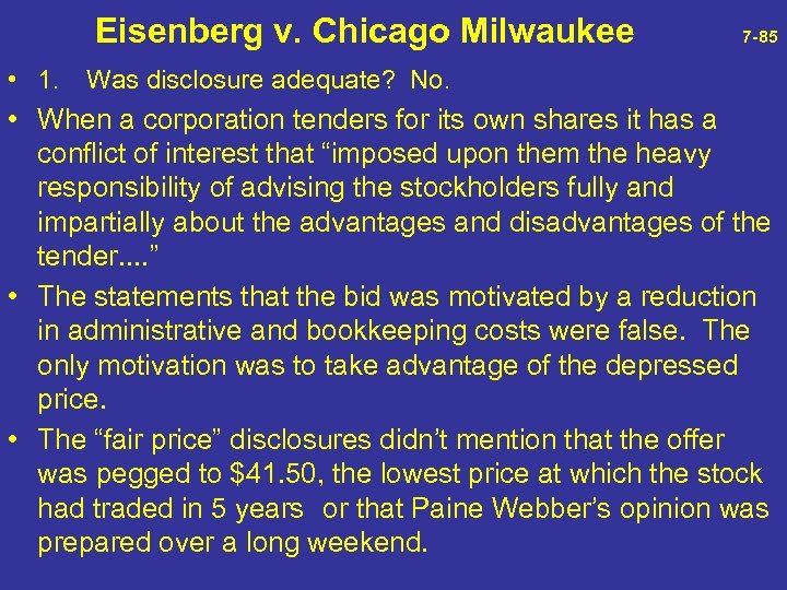 Eisenberg v. Chicago Milwaukee 7 -85 • 1. Was disclosure adequate? No. •