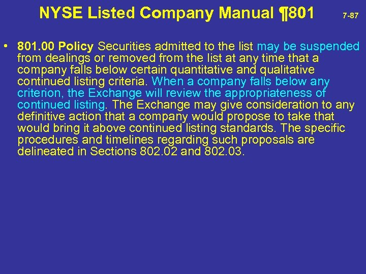 NYSE Listed Company Manual ¶ 801 7 -87 • 801. 00 Policy Securities