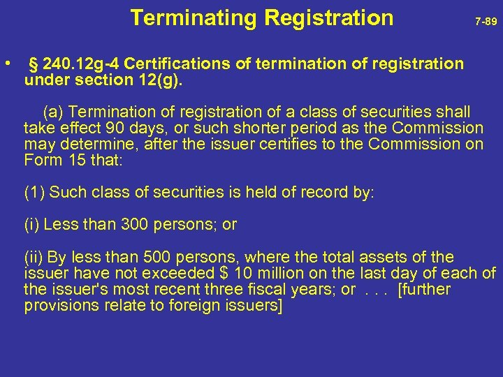 Terminating Registration 7 -89 • § 240. 12 g-4 Certifications of termination of