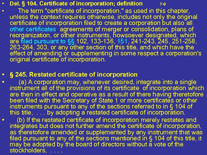 • Del. § 104. Certificate of incorporation; definition 7 -9 • The term