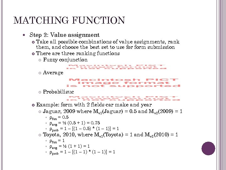 MATCHING FUNCTION Step 2: Value assignment Take all possible combinations of value assignments, rank