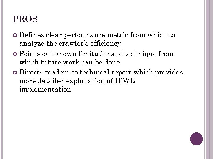 PROS Defines clear performance metric from which to analyze the crawler's efficiency Points out