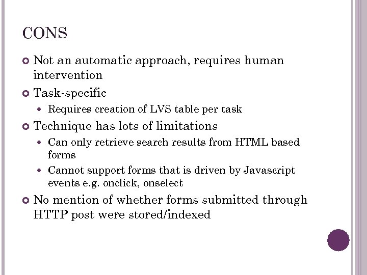 CONS Not an automatic approach, requires human intervention Task-specific Requires creation of LVS table