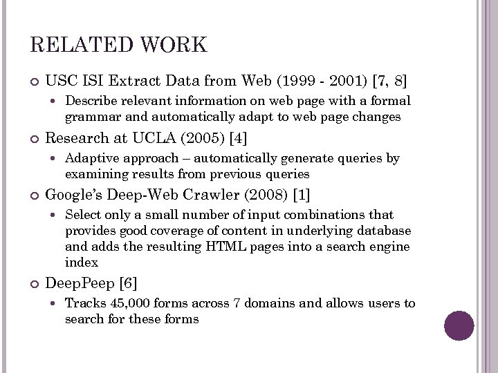 RELATED WORK USC ISI Extract Data from Web (1999 - 2001) [7, 8] Research