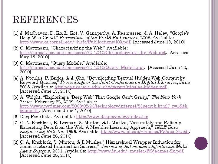 REFERENCES [1] J. Madhavan, D. Ko, Ł. Kot, V. Ganapathy, A. Rasmussen, & A.