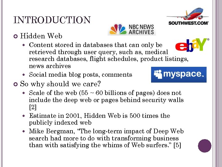 INTRODUCTION Hidden Web Content stored in databases that can only be retrieved through user