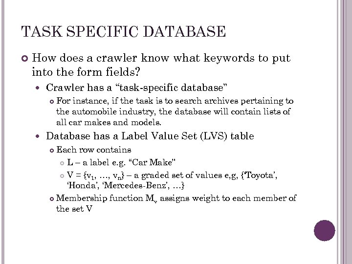 TASK SPECIFIC DATABASE How does a crawler know what keywords to put into the